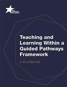 Teaching and Learning Within a Guided Pathways Framework: A Playbook