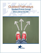 Guided Pathways Student Focus Group Discussion Guide