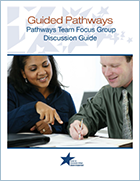 Guided Pathways Teams Focus Group Discussion Guide