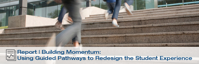 Building Momentum: Using Guided Pathways to Redesign the Student Experience